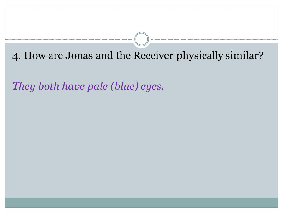 4. How are Jonas and the Receiver physically similar