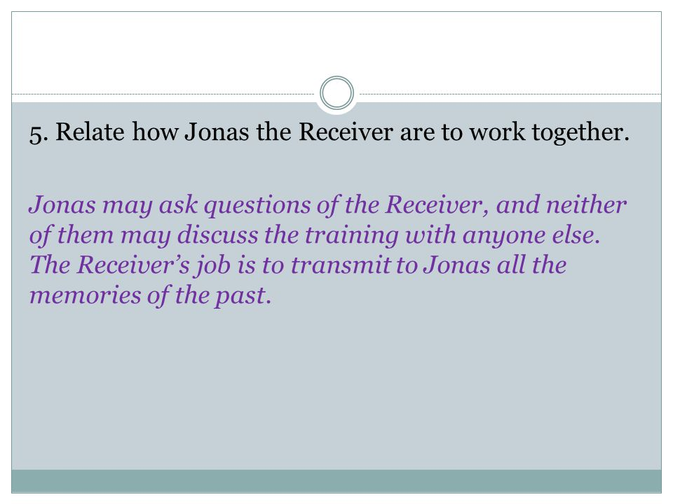 5. Relate how Jonas the Receiver are to work together