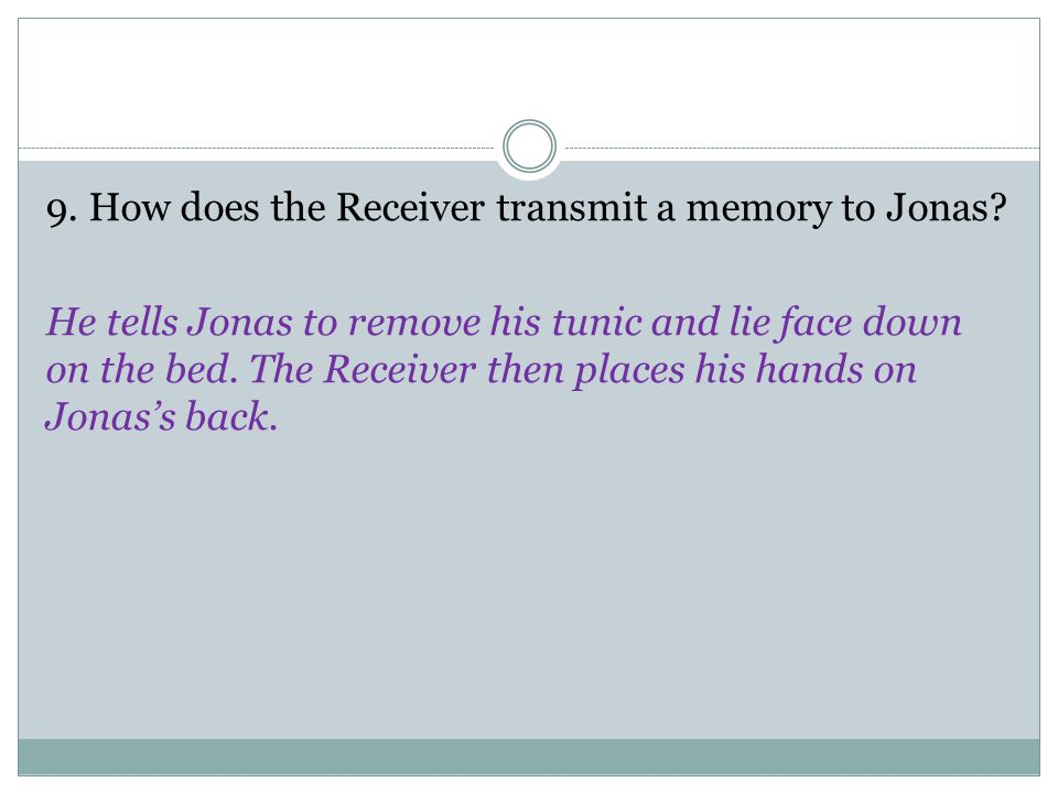 9. How does the Receiver transmit a memory to Jonas
