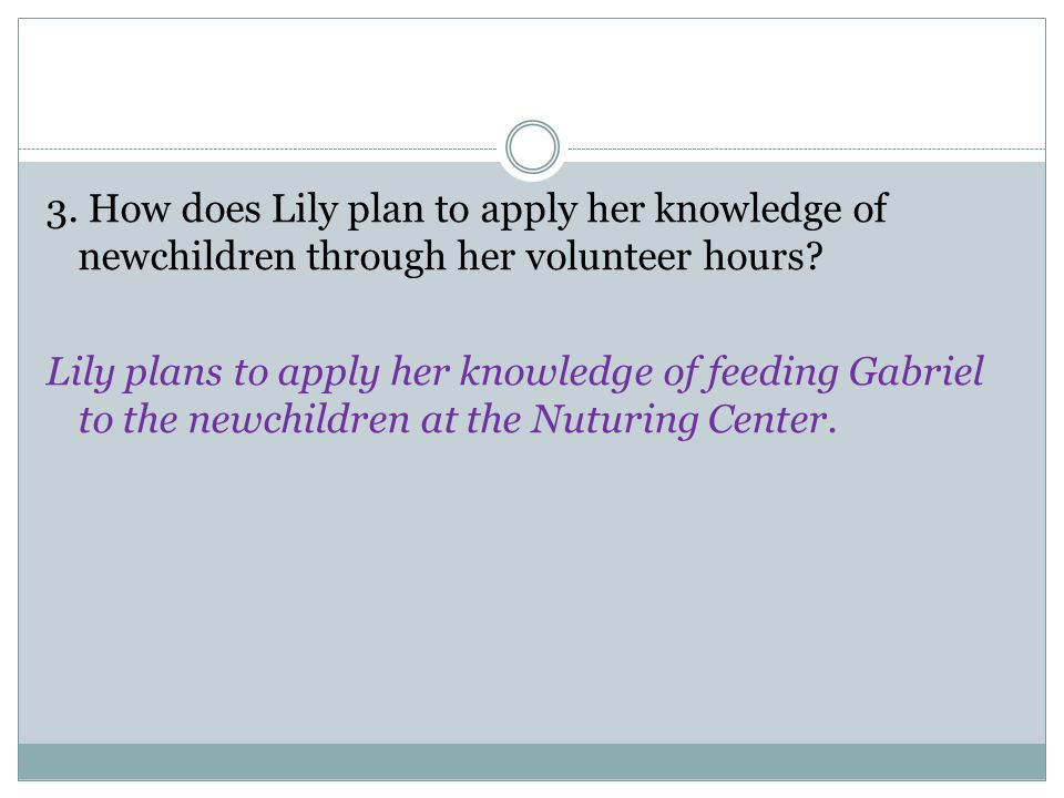 3. How does Lily plan to apply her knowledge of newchildren through her volunteer hours.
