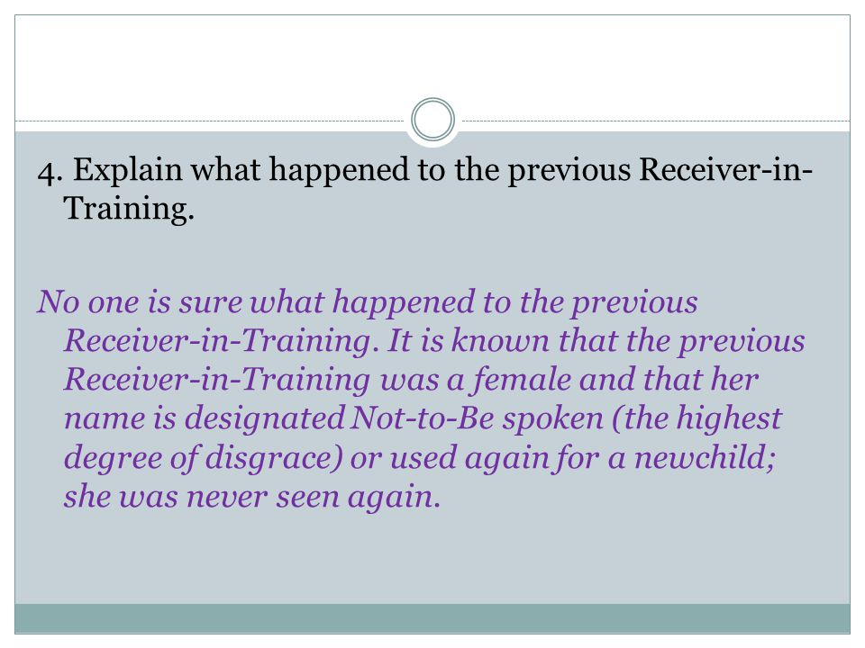 4. Explain what happened to the previous Receiver-in-Training