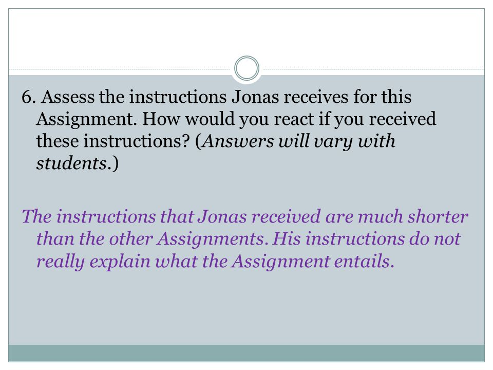 6. Assess the instructions Jonas receives for this Assignment
