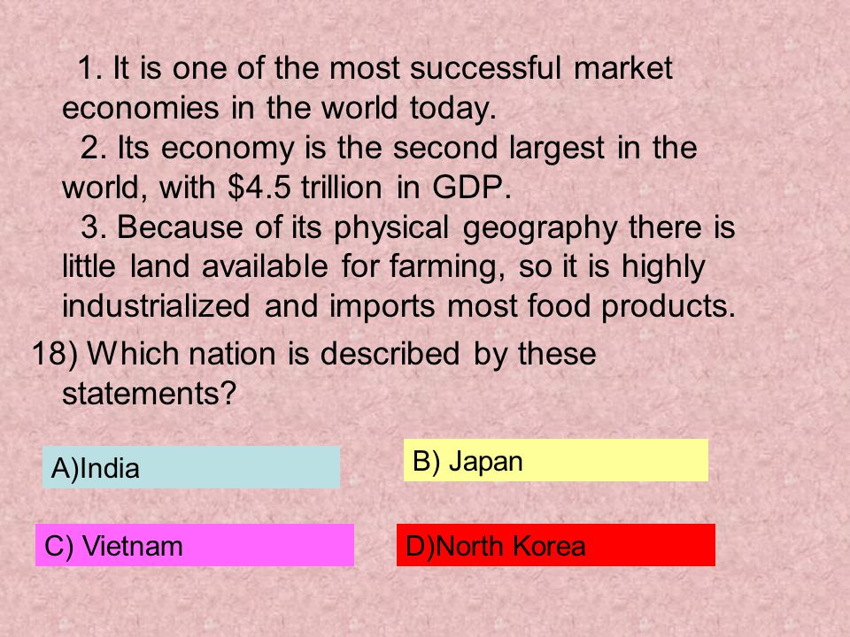 18) Which nation is described by these statements