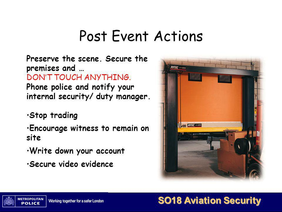 Post Event Actions Preserve the scene. Secure the premises and …