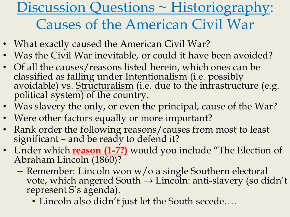 essays on the causes of the american civil war Historians debating the origins of the american civil war focus on the reasons why seven southern states declared their there were many causes of the civil war.