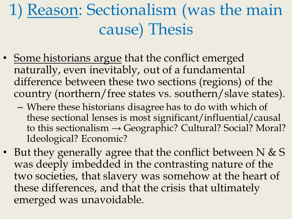 sectionalism thesis Nationalism and sectionalism monroe to election of andrew jackson after end of war of 1812, americans experienced a new surge of nationalism, a sense of economic.