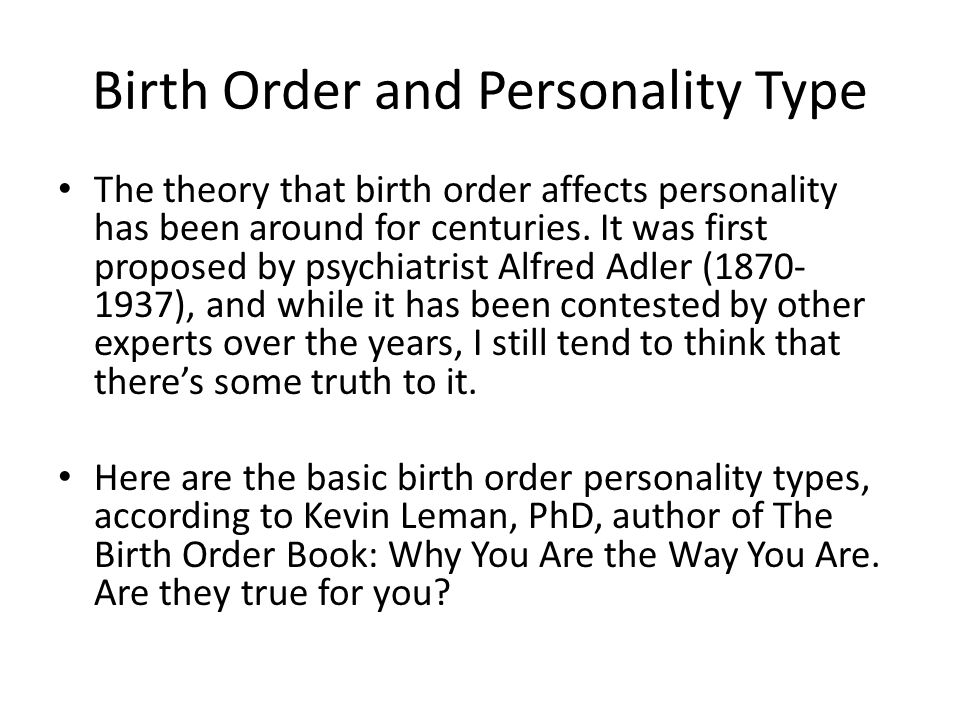 usefulness of birth order as a Alfred adler's birth order theory birth order adler theorized that birth order can shape our personality birth order position can influence our style of life and habitual way of.