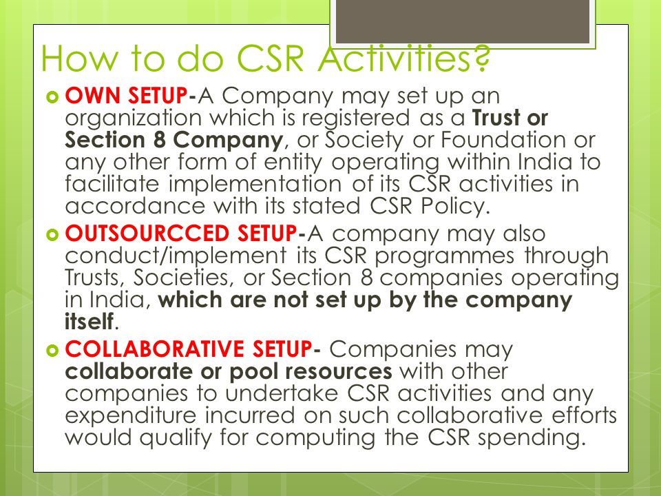 csr activities in india With the introduction of the companies act in 2013, nearly all major companies  located in india are now required to reserve 2% of their profits for csr activities.