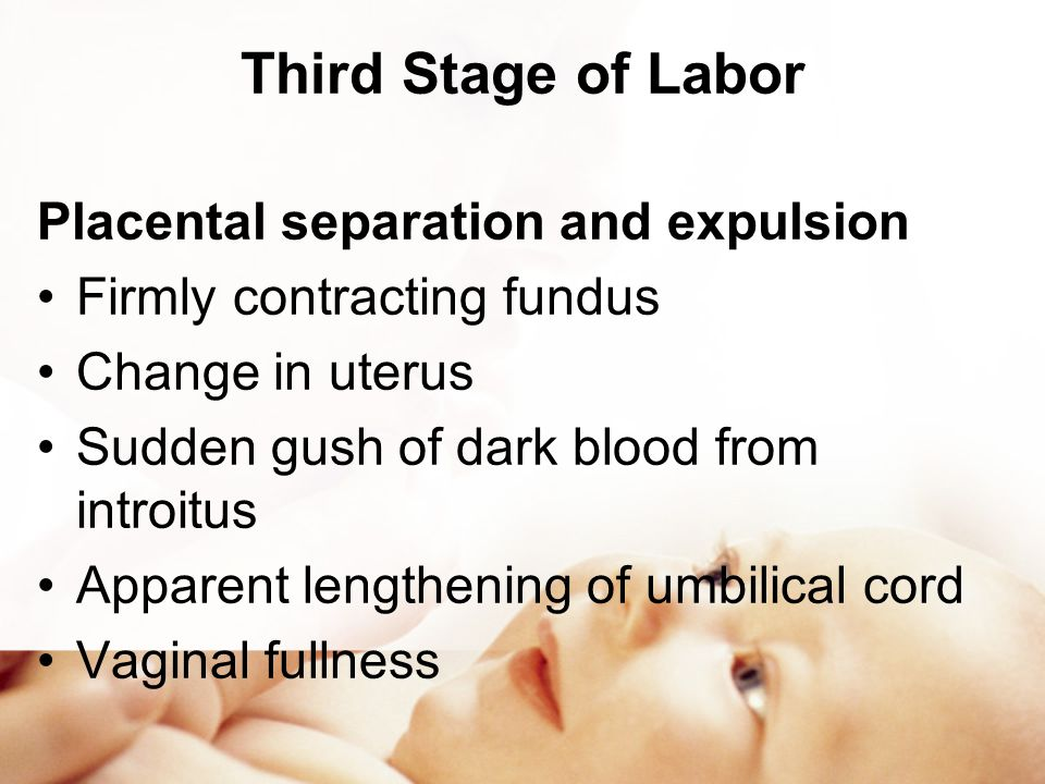 Third Stage of Labor Placental separation and expulsion