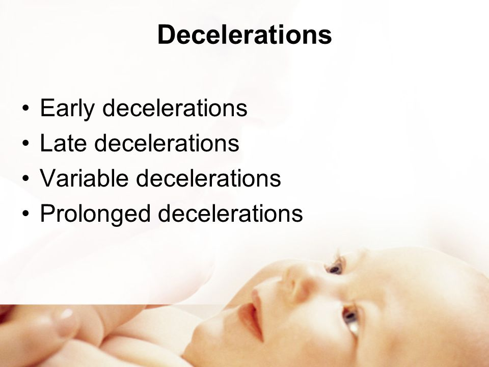 Decelerations Early decelerations Late decelerations