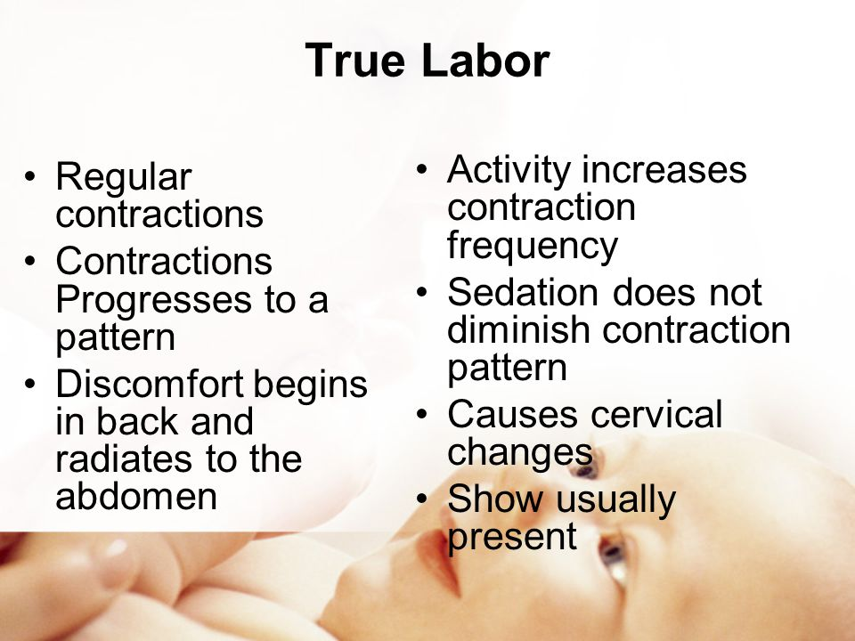 True Labor Activity increases contraction frequency
