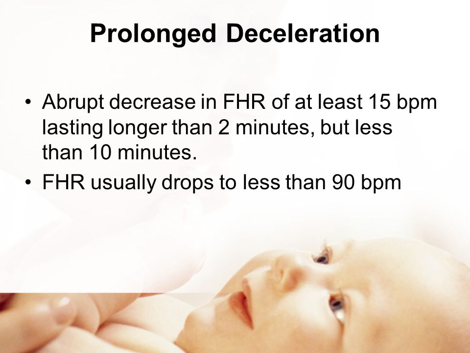 Prolonged Deceleration