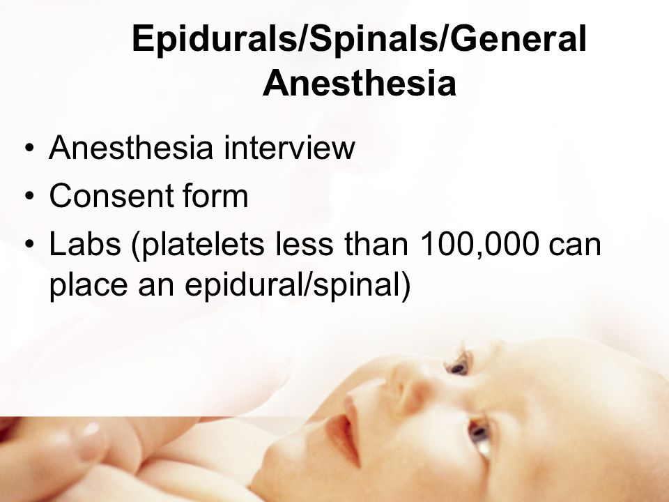 Epidurals/Spinals/General Anesthesia