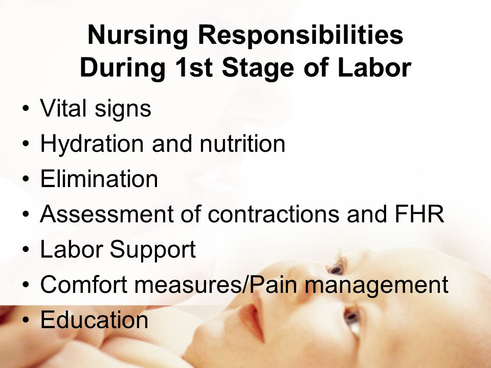 Nursing Responsibilities During 1st Stage of Labor