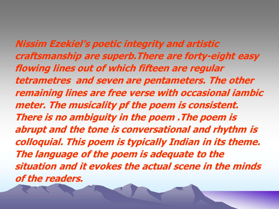 """ironic mode in ezekiel's poetry Deeply rooted in ezekiel's ironic perception of daughter,"""" w byeats: selected poetry, ed a imagery in nissim ezekiel's the unfinished man."""