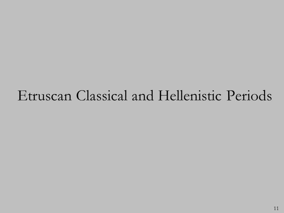 Etruscan Classical and Hellenistic Periods