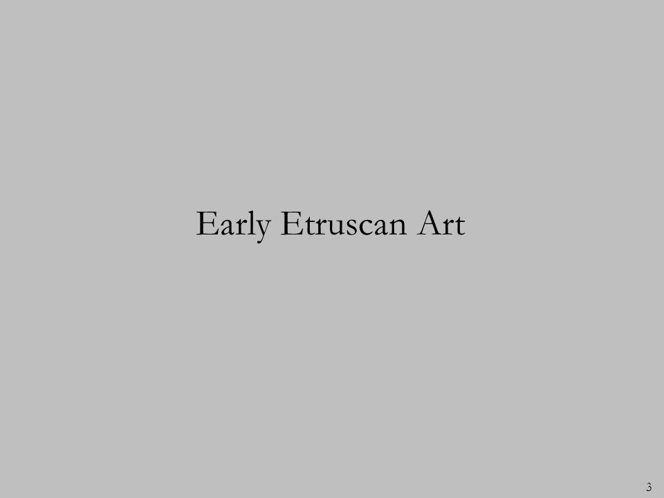 Early Etruscan Art