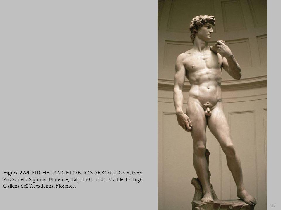 Figure 22-9 MICHELANGELO BUONARROTI, David, from Piazza della Signoria, Florence, Italy, 1501–1504.