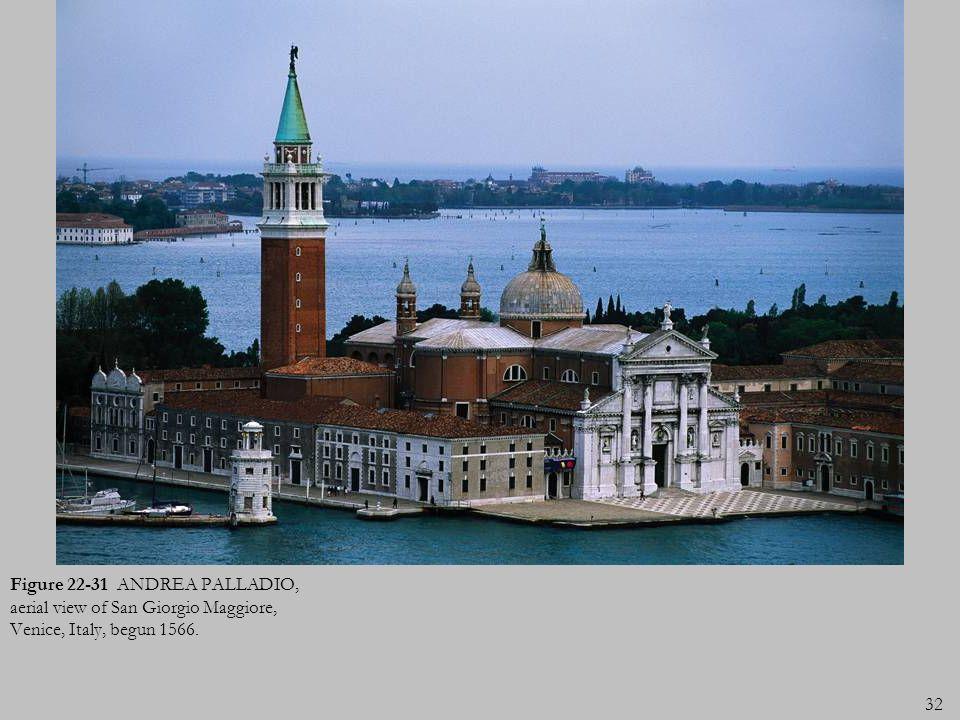 Figure 22-31 ANDREA PALLADIO, aerial view of San Giorgio Maggiore, Venice, Italy, begun 1566.