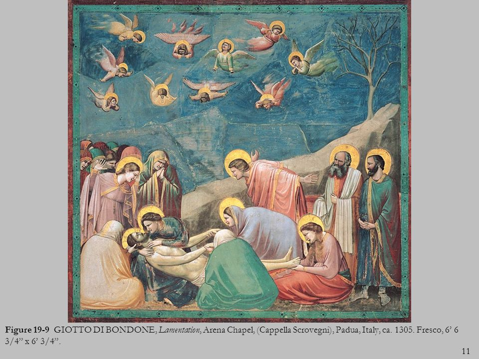 Figure 19-9 GIOTTO DI BONDONE, Lamentation, Arena Chapel, (Cappella Scrovegni), Padua, Italy, ca.