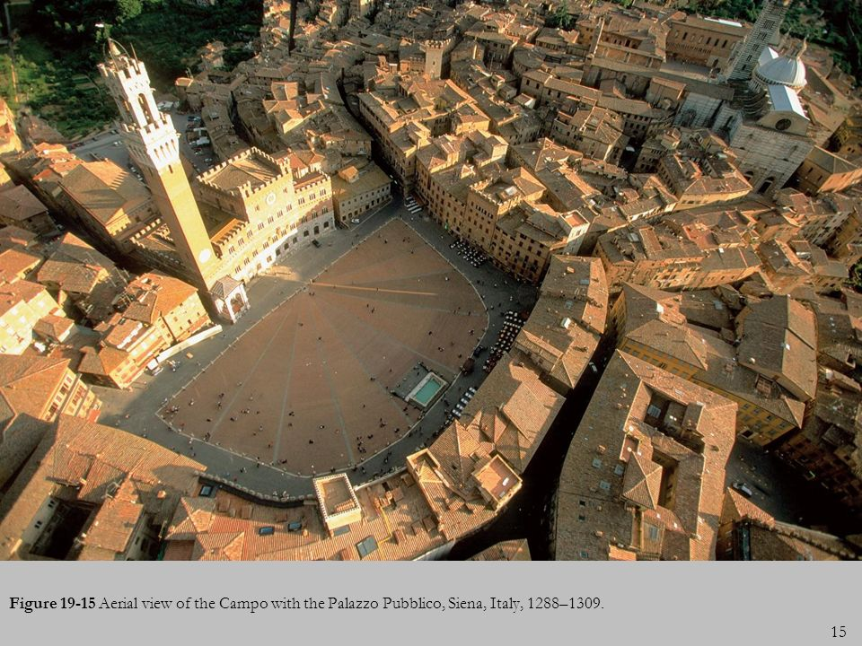 INSERT FIGURE Figure Aerial view of the Campo with the Palazzo Pubblico, Siena, Italy, 1288–1309.
