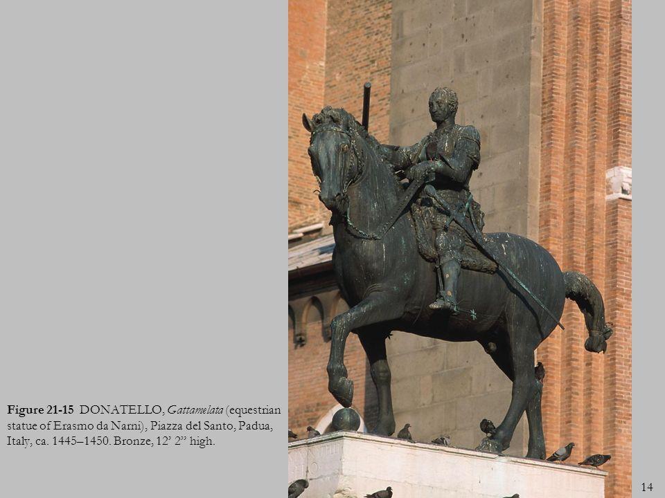 Figure 21-15 DONATELLO, Gattamelata (equestrian statue of Erasmo da Narni), Piazza del Santo, Padua, Italy, ca.