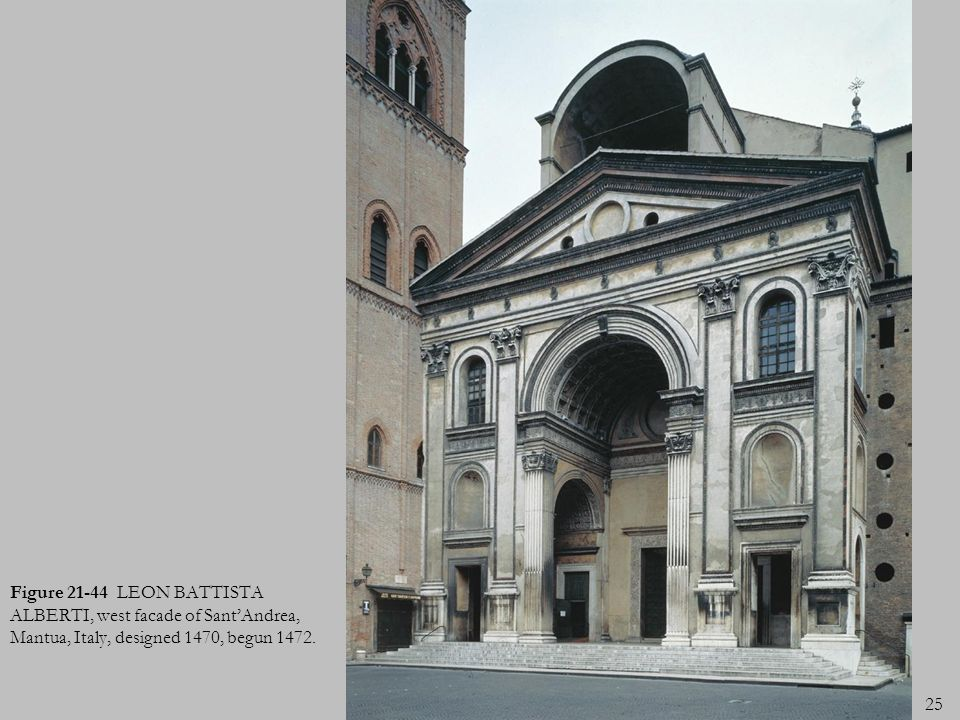 Figure 21-44 LEON BATTISTA ALBERTI, west facade of Sant'Andrea, Mantua, Italy, designed 1470, begun 1472.
