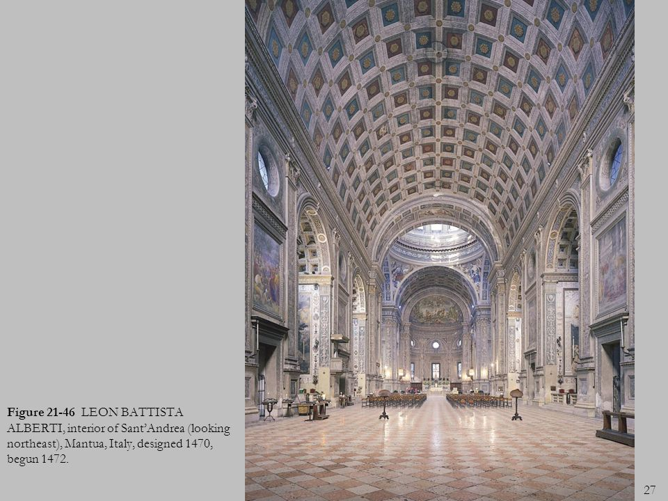 Figure 21-46 LEON BATTISTA ALBERTI, interior of Sant'Andrea (looking northeast), Mantua, Italy, designed 1470, begun 1472.
