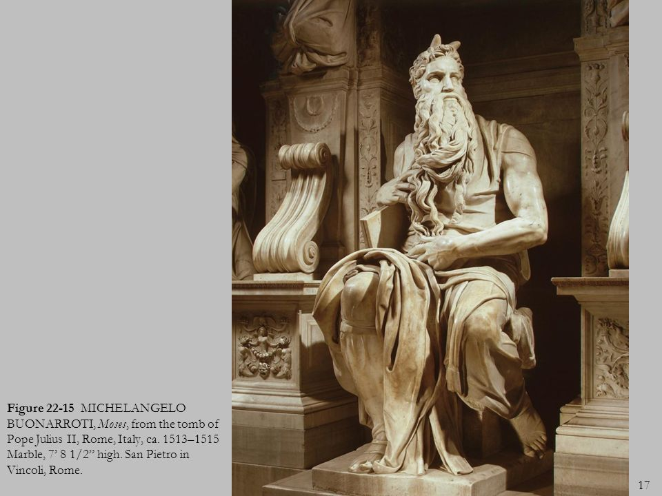 Figure 22-15 MICHELANGELO BUONARROTI, Moses, from the tomb of Pope Julius II, Rome, Italy, ca.