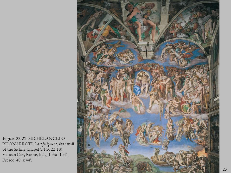 Figure 22-21 MICHELANGELO BUONARROTI, Last Judgment, altar wall of the Sistine Chapel (FIG.