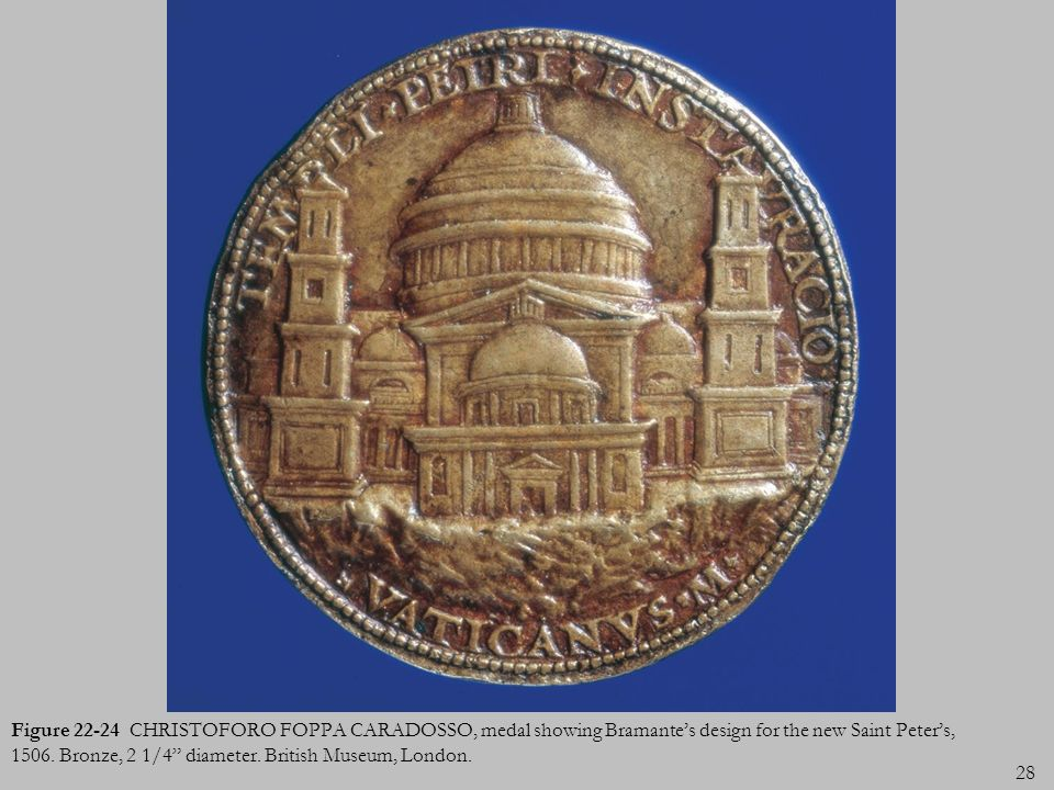 Figure 22-24 CHRISTOFORO FOPPA CARADOSSO, medal showing Bramante's design for the new Saint Peter's, 1506.