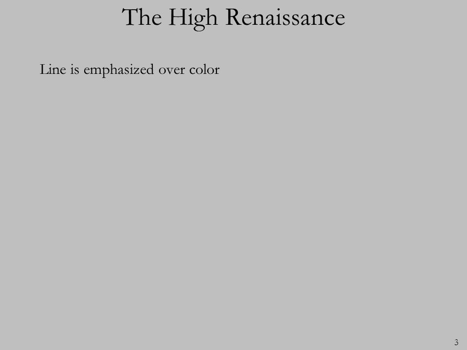 The High Renaissance Line is emphasized over color