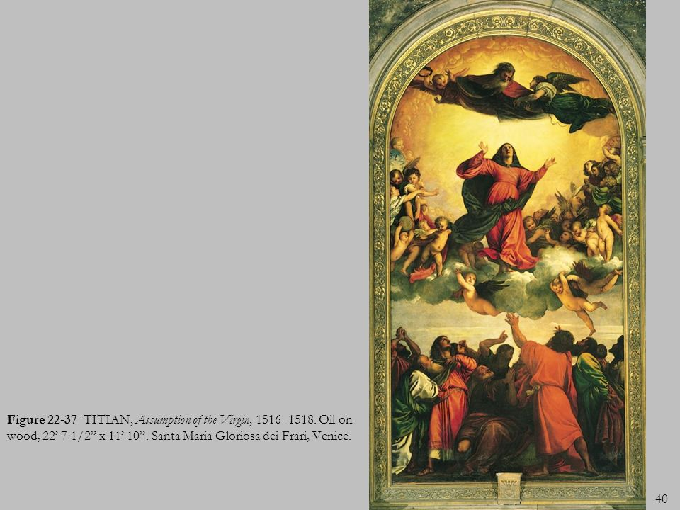 Figure 22-37 TITIAN, Assumption of the Virgin, 1516–1518