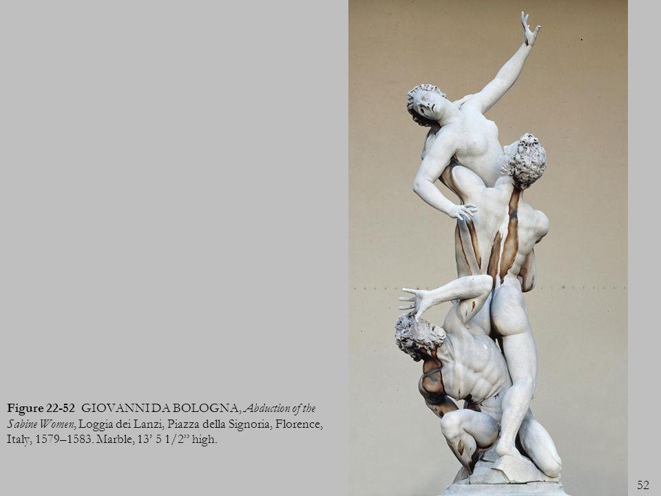 Figure 22-52 GIOVANNI DA BOLOGNA, Abduction of the Sabine Women, Loggia dei Lanzi, Piazza della Signoria, Florence, Italy, 1579–1583.