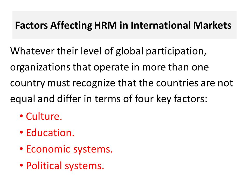 factors influencing hrm Factors influencing them, and the challenges facing their hr function for future  research  (farndale et al, 2010b) and the contextual factors that influence the.