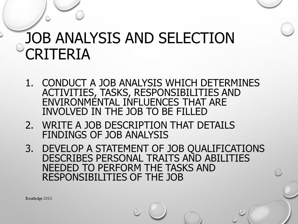 job analysis and selection 2 Job analysis target audience n the methods used to determine importance of job tasks 5 min outcomes of job analysis findings in terms of staffing and selection as an alternative, this activity can be assigned as homework.