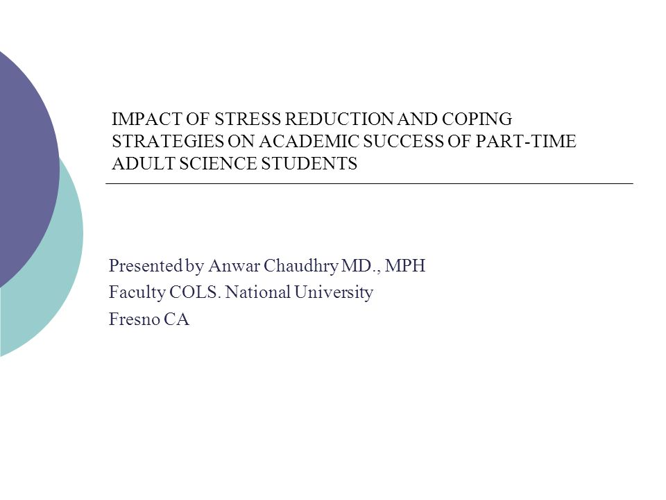 coping with academic stress Enhancing stress coping skills among college students likely to be more successful in their academic as well as in their social life stress and coping.
