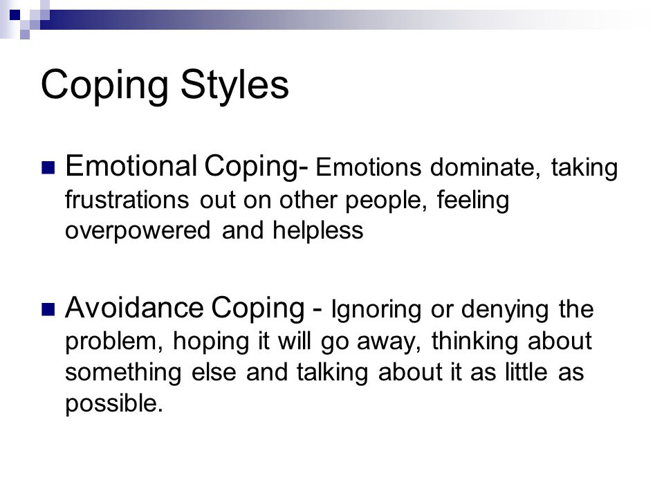student and avoidance oriented coping strategy This study has examined the validation of the coping strategy indicator (csi)  with  may employ an emotion-focused coping strategy to cope with the situation   among students, while negative relationship was found in escape-avoidance.