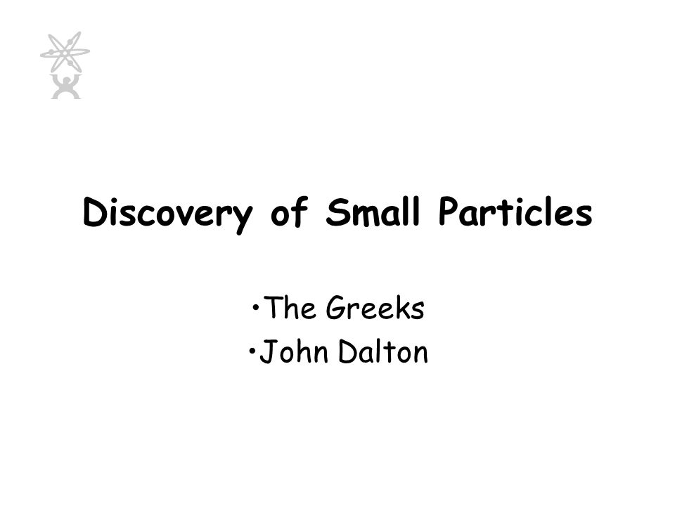 Discovery of Small Particles