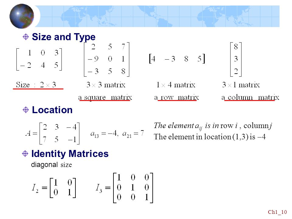 Size and Type Location Identity Matrices