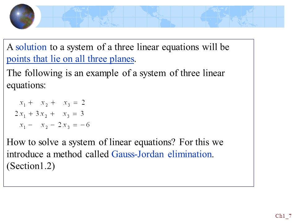 A solution to a system of a three linear equations will be points that lie on all three planes.
