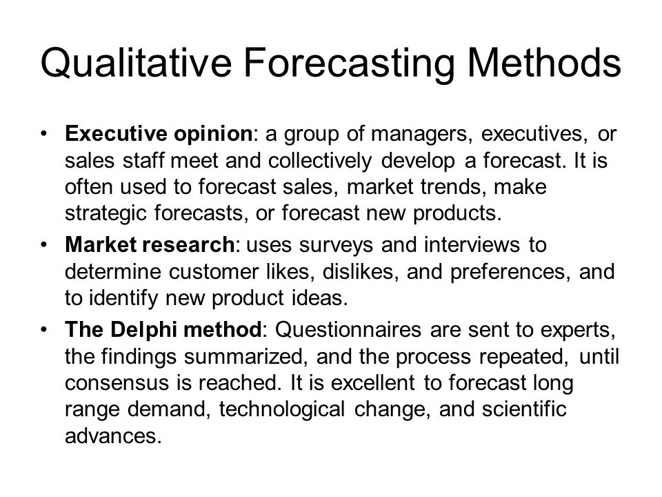 qualitative forecasting techniques Accuracy of the forecasting methods under discussion are presented here the  authors of the  methods is their subdivision into qualitative (intuitive) and.