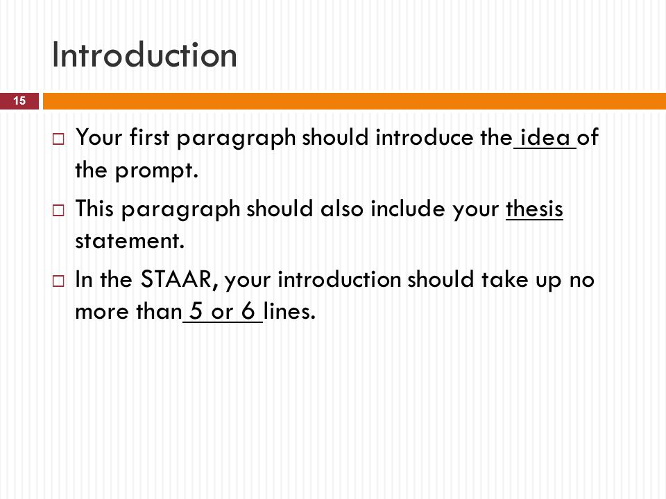 Introduction Your first paragraph should introduce the idea of the prompt. This paragraph should also include your thesis statement.