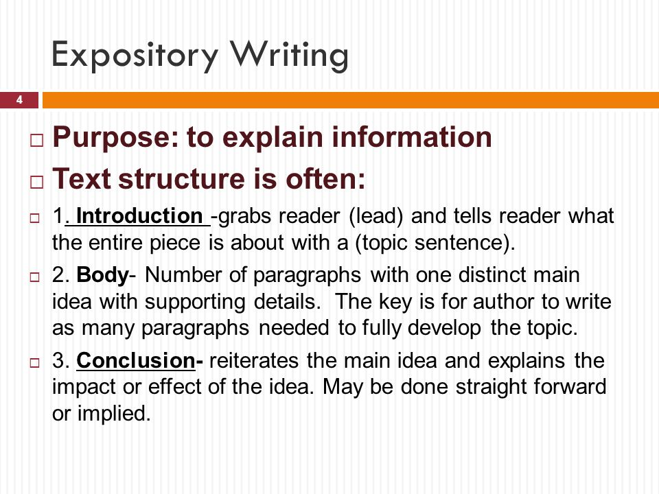 Expository Writing Purpose: to explain information