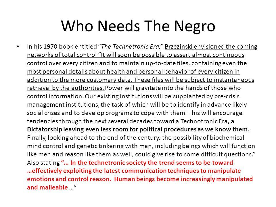 Who Needs The Negro