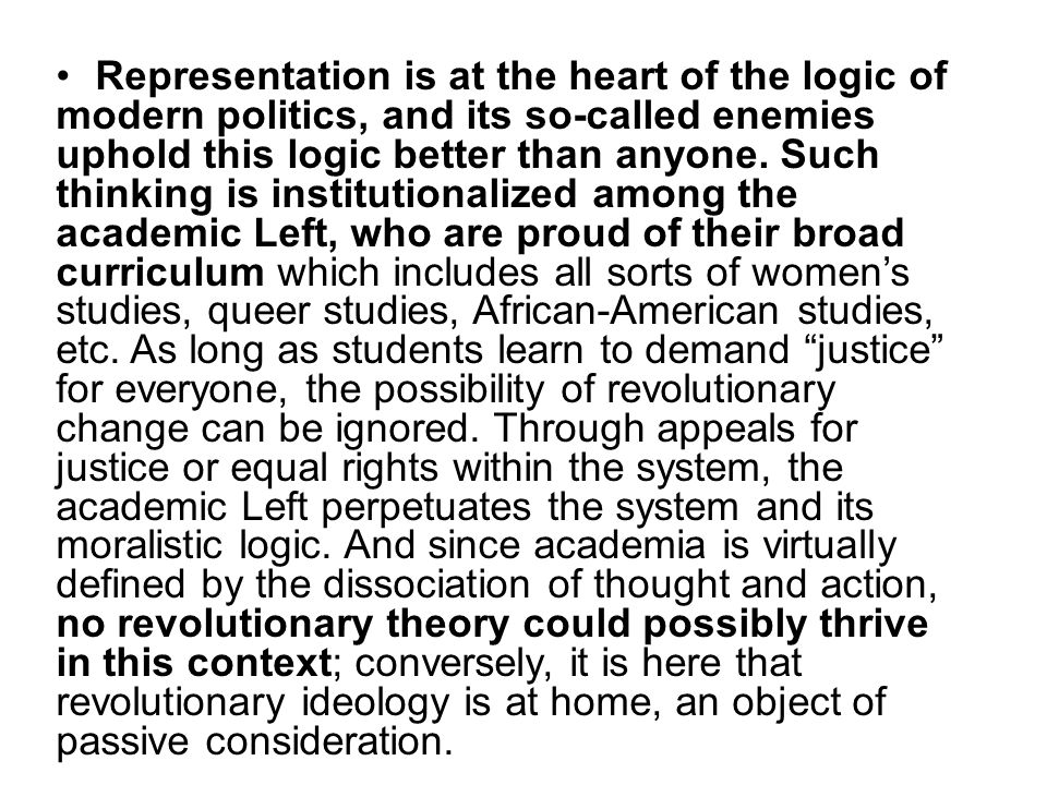 Representation is at the heart of the logic of modern politics, and its so-called enemies uphold this logic better than anyone.