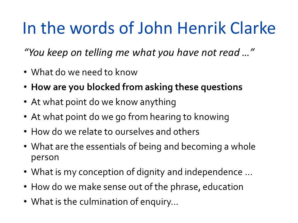 In the words of John Henrik Clarke