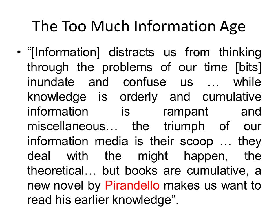 The Too Much Information Age