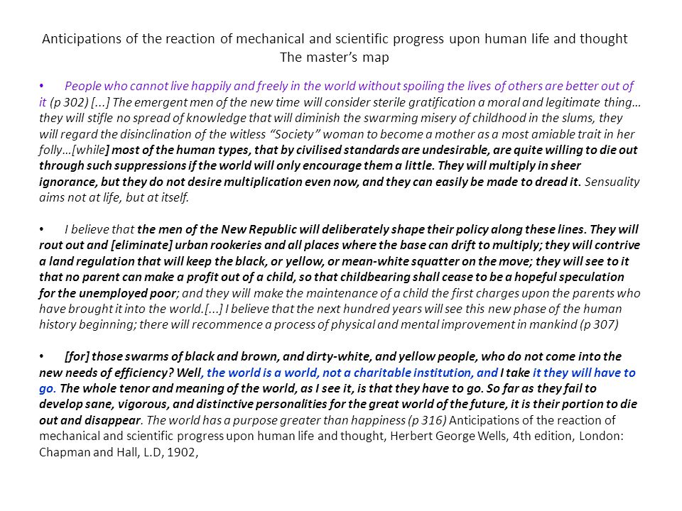 Anticipations of the reaction of mechanical and scientific progress upon human life and thought The master's map