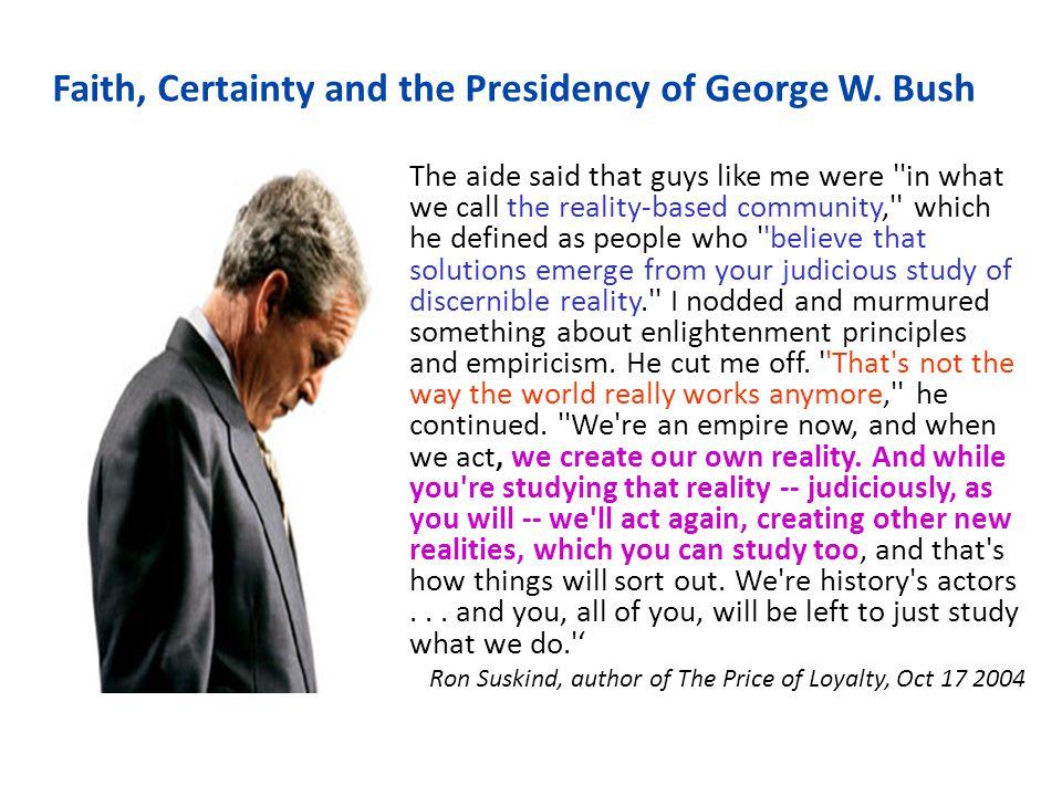 Faith, Certainty and the Presidency of George W. Bush